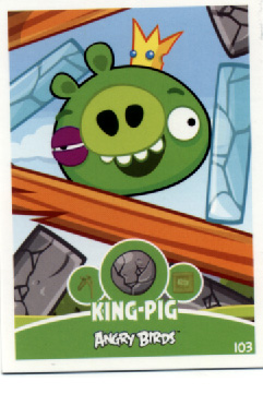 ANGRY BIRDS TRADING CARD E-MAX - KING PIG #103